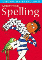 Improve Your Spelling : English Dictionary - Robyn Gee