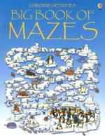 The Big Book of Mazes : Usborne Mazes - K. Blundell