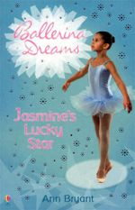 Jasmine's Lucky Star : Ballerina Dreams Book 2 - Ann Bryant