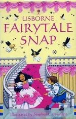 Fairytale Snap : Usborne Snap Cards Series - S. Cartwright