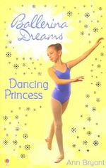 Dancing Princess : Bk. 4 - Ann Bryant