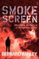 Smokescreen : Smugglings Secrets is a Dangerous Game - Bernard Ashley