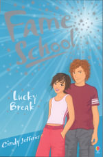 Lucky Break : Fame School - Cindy Jefferies