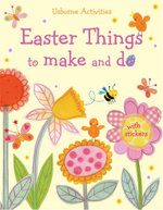 Easter Things to Make and Do - Kate Knighton