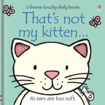 That's Not My Kitten : That's Not My... - Fiona Watt