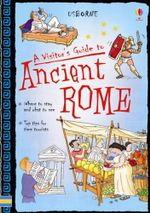 A Visitor's Guide to Ancient Rome : Usborne Timetours - Lesley Sims
