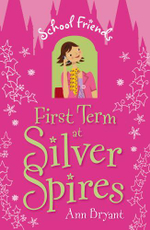 First Term at Silver Spires - Ann Bryant