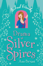 Drama at Silver Spires - Ann Bryant