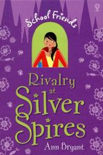 Rivalry at Silver Spires : School Friends Series - Ann Bryant
