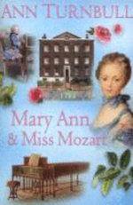 Mary Ann and Miss Mozart : Mary Ann and Miss Mozart - Ann Turnbull