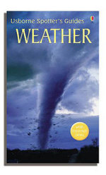 Weather : Usborne Spotter's Guide - Alastair Smith