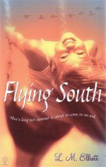 Flying South : Alice's Long Hot Summer Is About To Come To An End - L M Elliott