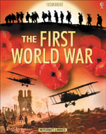 The Usborne Introduction to the First World War : In Association with the Imperial War Museum - Ruth Brocklehurst