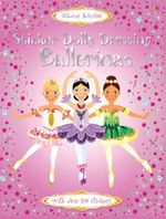 Sticker Dolly Dressing : Ballerinas : Usborne Sticker Fashion Series - Vici Leyhane