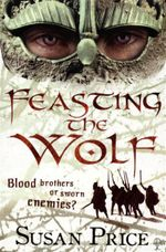 Feasting the Wolf - Susan Price