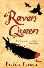 The Raven Queen : It Has Come At Last. My Death Day... Remember Me. - Pauline Francis