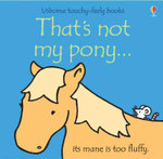 That's Not My Pony : That's Not My... - Fiona Watt