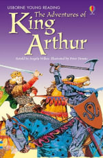 The Adventures of King Arthur - Angela Wilkes