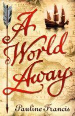 A World Away - Pauline Francis