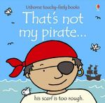 That's Not My Pirate - Fiona Watt