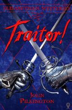 Traitor! : Elizabethan Mysteries - John Pilkington