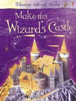 Make This Wizards Castle : Usborne Cut-Out Models - Iain Ashman