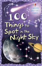 100 Things to Spot in the Night Sky - Philip Clarke