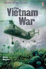 The Vietnam War : Young Reading Series 3 - Katie Daynes