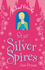 Star of Silver Spires : School Friends - Ann Bryant