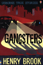 Gangsters : Usborne True Stories Series - Henry Brook