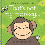 That's Not My Monkey : That's Not My... - Fiona Watt
