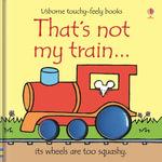 That's Not My Train : That's Not My... - Fiona Watt