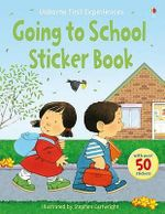 Going to School : Usborne First Experiences - Anne Civardi