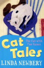 The Cat with Two Names : Cat Tales Series - Linda Newbery