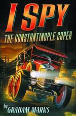 I Spy : The Constantinople Caper - Graham Marks