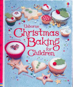 Christmas Baking Book for Children : Usborne First Cookbooks S. - Abigail Wheatley