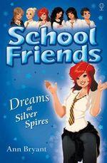 Dreams at Silver Spires : Dreams at Silver Spires - Ann Bryant