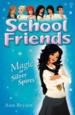 Magic at Silver Spires : Magic at Silver Spires - Ann Bryant