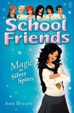 Magic at Silver Spires : Magic at Silver Spires - Ann Bryant