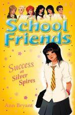 Success at Silver Spires : Success at Silver Spires - Ann Bryant