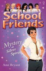 Mystery at Silver Spires : Mystery at Silver Spires - Ann Bryant