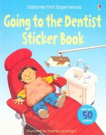 Going to the Dentist : First Experiences - Anne Civardi