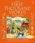 Usborne First 1000 Words in Spanish Pack : Book with Audio CD, Flashcards, Sticker Dictionary and 500 Stickers - Stephen Cartwright
