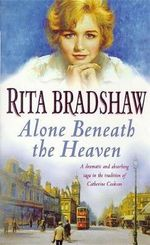 Alone Beneath the Heaven - Rita Bradshaw