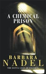 A Chemical Prison - Barbara Nadel