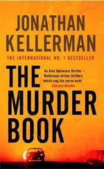 The Murder Book : Alex Delaware Series : Book 16 - Jonathan Kellerman