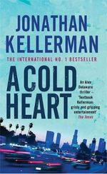 A Cold Heart : Alex Delaware Series : Book 17 - Jonathan Kellerman