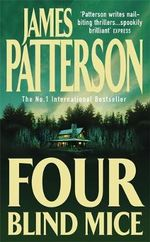 Four Blind Mice : Alex Cross Series : Book 8 - James Patterson
