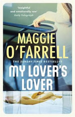 My Lover's Lover - Maggie O'Farrell