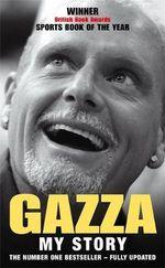 Gazza : My Story - Paul Gascoigne